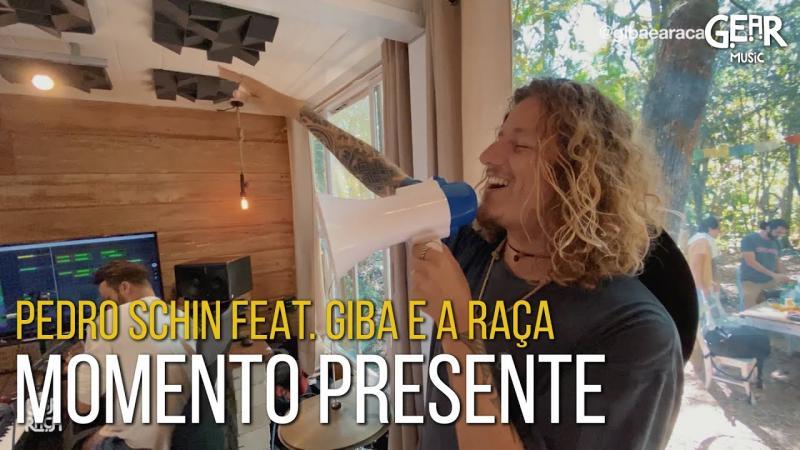 Pedro Schin feat. Giba E A Raça - Momento Presente